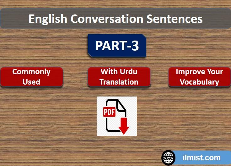 Daily Life Conversations With Urdu Part-3 || ilmist com